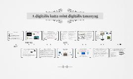 A digitális kotta mint digitális tananyag (bővített)
