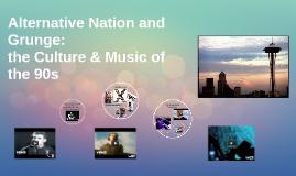 Alternative Nation and Grunge: