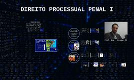 Copy of DIREITO PROCESSUAL PENAL I