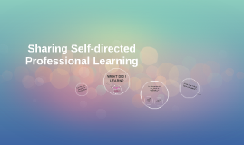 Sharing Self-directed Professional Learning
