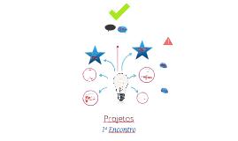 Projetos - 1 Encontro