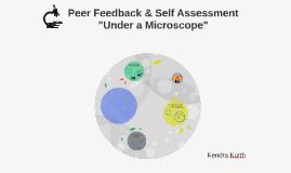 Peer Feedback & Self Assessment Under a Microscope