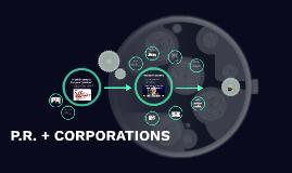 P.R. + CORPORATIONS
