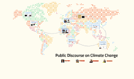 Copy of Public Discourse on Climate Change