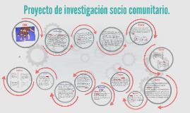Proyecto de investigación socio comunitario.