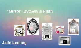 """""""Mirror"""" By:Sylvia Plath"""