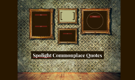 Spolight Commonplace Quotes