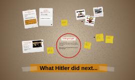What Hitler did next...