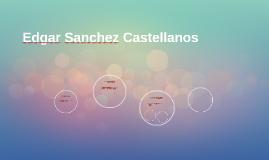 Edgar Sanchez Castellanos