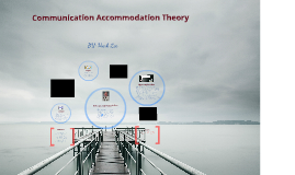 Copy of Communication Accommodation Theory