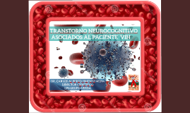 TRANSTORNO NEUROCOGNITIVO ASOCIADOS AL PACIENTE CON VIH
