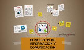CONCEPTOS DE INFORMACIÓN Y COMUNICACIÓN
