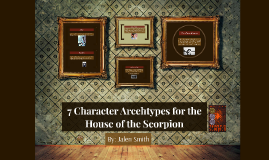 7 Character Arcehtypes for the House of the Scorpion