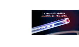 Distancia maxima alcanzada por fibra optica