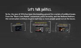 Let's talk politics.