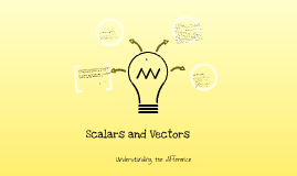 Physics 5054 - Scalars and Vectors