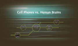 Cell Phones vs. Human Brains