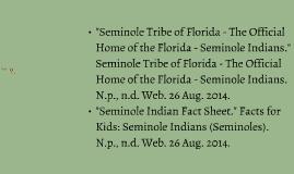 The Seminole, a Native Amerian Tribe.