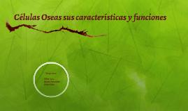 Células Oseas sus características y funciones