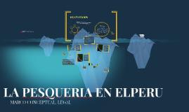 LA PESQUERIA EN EL PERU