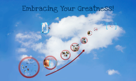 Embracing Your Greatness
