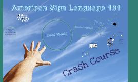 Copy of ASL 101 Crash Course