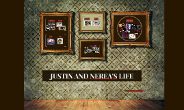 JUSTIN AND NEREA'S LIFE