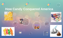 How Candy Conquered America