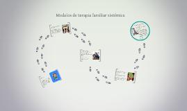 Copy of Modelos de terapia familiar sistémica