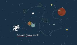 """Missió """"Juny 2018"""""""