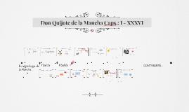Don Quijote de la Mancha Caps.: I - XXXVI