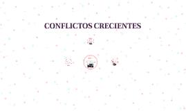 CONFLICTOS CRECIENTES