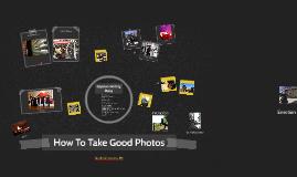 How To Take Good Photos