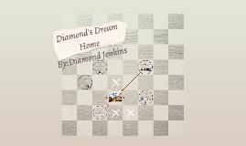 Diamond's Dream Home