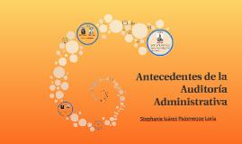 Antecedentes de la Auditoría Administrativa