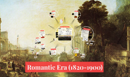 Romantic Era (1820-1900)