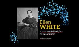 Ellen White e suas contribuições para a ciência