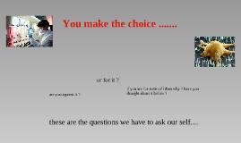 You make the choice.