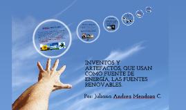 Copy of Inventos y Artefactos, que usan como fuente de energía, las fuentes renovables.