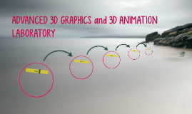 ADVANCED 3D GRAPHICS and 3D ANIMATION