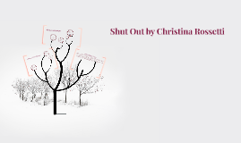 Shut Out by Christina Rossetti