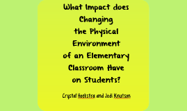 What Impact does Changing the Physical Environment of an Ele