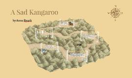 A Sad Kangaroo
