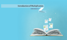 Introduction of Multiplication