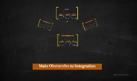 Main Obstacules to Integration