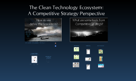 The Clean Technology Ecosystem: A Competitive Strategy Perspective