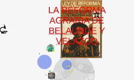 Copy of LA REFORMA AGRARIA DE BELAUNDE Y VELAZCO