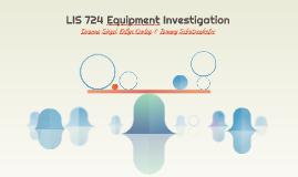 LIS 724 Equipment Investigation
