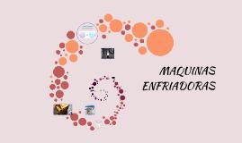 MAQUINAS ENFRIADORAS