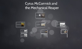 Cyrus McCormick and the Mechanical Reaper